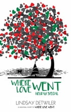 Where Love Went: Holiday Special: Then Comes Love, #2.5 by Lindsay Detwiler
