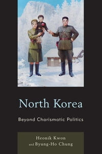 North Korea: Beyond Charismatic Politics