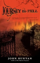 Journey To Hell by John Bunyan