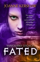 Vanguard Legacy: Fated by Joanne Kershaw