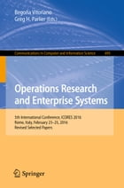 Operations Research and Enterprise Systems: 5th International Conference, ICORES 2016, Rome, Italy, February 23-25, 2016, Revised Selected Paper by Begoña Vitoriano