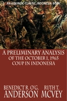 A Preliminary Analysis of the October 1, 1965 Coup in Indonesia by Equinox Publishing