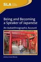 Being and Becoming a Speaker of Japanese by Simon-Maeda, Andrea