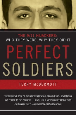 Book Perfect Soldiers: The 9/11 Hijackers: Who They Were, Why They Did It by Terry McDermott