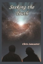 Seeking the Truth by Chris Lancaster