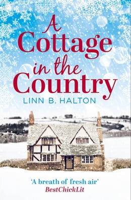 Book A Cottage in the Country: Escape to the cosiest little cottage in the country by Linn B. Halton