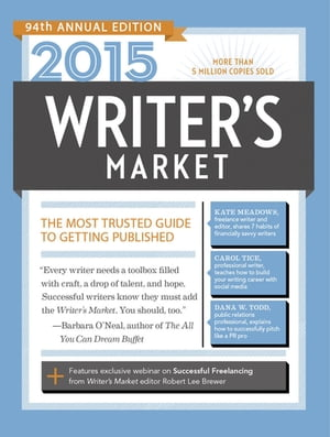2015 Writer's Market The Most Trusted Guide to Getting Published