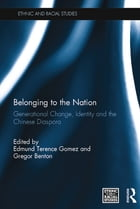 Belonging to the Nation: Generational Change, Identity and the Chinese Diaspora
