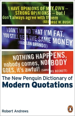 Book The New Penguin Dictionary Of Modern Quotations by Robert Andrews