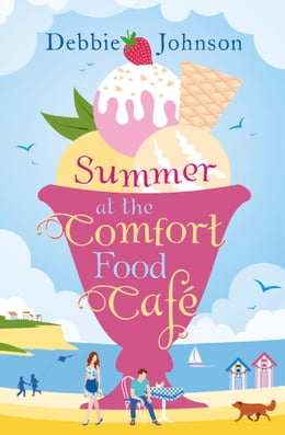 Book Summer at the Comfort Food Cafe by Debbie Johnson