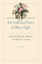 The Collected Poetry of Mary Tighe