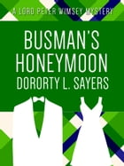 Busman's H0neymoon by Dorothy L. Sayers