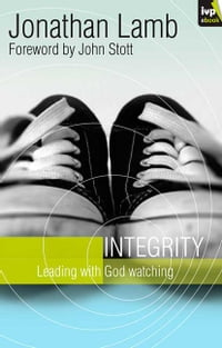 Integrity: Leading with God watching