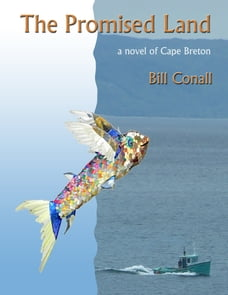 The Promised Land: a novel of Cape Breton