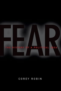 Fear: The History of a Political Idea