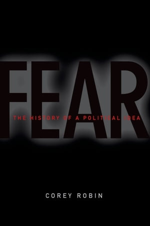 Fear The History of a Political Idea