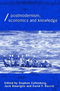 Post-Modernism, Economics and Knowledge
