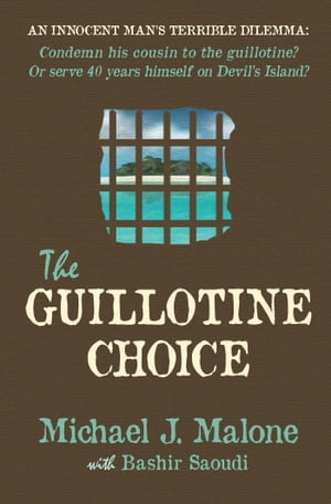 The Guillotine Choice by Michael J Malone
