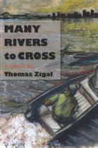 Many Rivers to Cross by Thomas Zigal