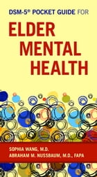 DSM-5® Pocket Guide for Elder Mental Health by Sophia Wang