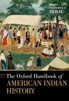 The Oxford Handbook of American Indian History by Frederick E. Hoxie