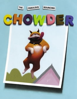 Book The Fabulous Bouncing Chowder by Peter Brown