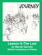 Journey: Lesson 6 - The Law by Marcel Gervais