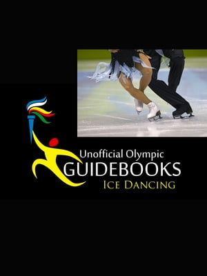 Unofficial Olympic Guidebook - Ice Dancing