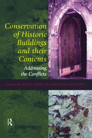 Conservation of Historic Buildings and Their Contents Addressing the Conflicts