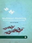 Multilevel Modeling for Social and Personality Psychology by John B. Nezlek
