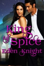 King of Spice by Eden Knight