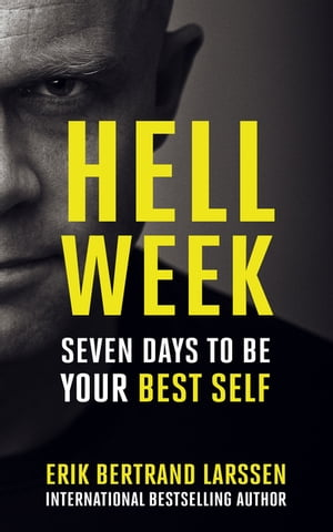 Hell Week Seven days to be your best self