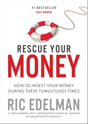 Rescue Your Money How to Invest Your Money During these Tumultuous Times