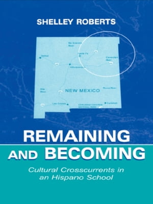 Remaining and Becoming Cultural Crosscurrents in An Hispano School