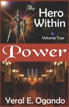 Power: The Hero Within, #2 by Yeral E. Ogando