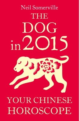 Book The Dog in 2015: Your Chinese Horoscope by Neil Somerville