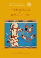 Archaeology and the Homeric Epic by Susan Sherratt