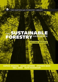 The Sustainable Forestry Handbook: A Practical Guide for Tropical Forest Managers on Implementing…