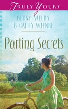 Parting Secrets by Becky Melby