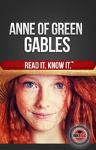Anne of Green Gables: Read it and Know it Edition by Lucy Maud Montgomery