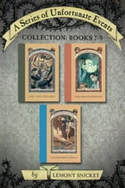 A Series of Unfortunate Events Collection: Books 7-9 by Lemony Snicket
