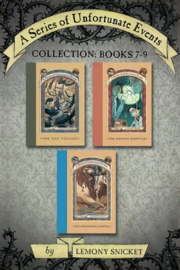 Book A Series of Unfortunate Events Collection: Books 7-9 by Lemony Snicket