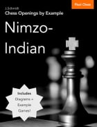 Chess Openings by Example: Nimzo-Indian by J. Schmidt