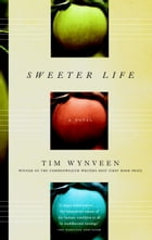 Sweeter Life by Tim Wynveen