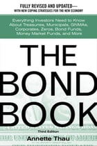The Bond Book: Everything Investors Need to Know About Treasuries, Municipals, GNMAs, Corporates…