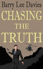 Chasing The Truth by Barry Lee Davies