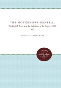 The Governors-General: The English Army and the Definition of the Empire, 1569-1681