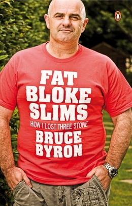 Book Fat Bloke Slims: How I Lost Three Stone by Bruce Byron