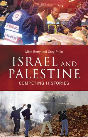 Israel and Palestine: Competing Histories
