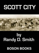 Scott City: Book 3 in the Lane Collier Series by Randy D.  Smith